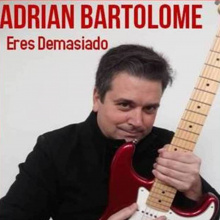 01 Eres demasiado Adrian Bartolomé