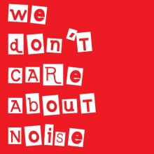 We Don't Care About Noise