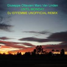 Giuseppe Ottaviani Marc Van Linden - Until Monday Dj Effemme Remix