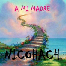A MI MADRE  2007 (version electronica) compo