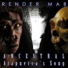 Ancestral, Atapuerca's Song - Render Mab