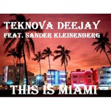 Teknova Deejay ft. Sander Kleinenberg - This is Miami