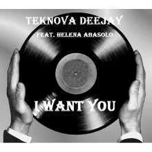Teknova Deejay feat. Elena Abasolo - I Want You