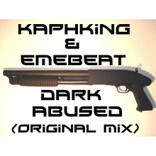 kaphking & emebeat - dark abused (original mix