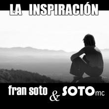 Fran Soto & SOTOmc - LA INSPIRACIÓN