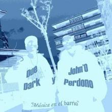 03.Due Dark y John'O Perdono - Música en el barrio feat. Dj Trikinosis