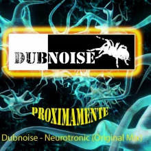 Dubnoise - Neurotronic (Original Mix) (Cut)