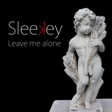 Leave me Alone / Sleekey