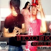 La toco Un Poco - Angel-D ft Damnatus [Prod. By Daynes La Melodia Con