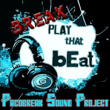 *BREAK...Play that Beat!*- by Pacobreak Sound Project