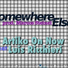 Somewhere Else - Artiko On Now ft. LRicheri (Prod. por Marcos Steneil)