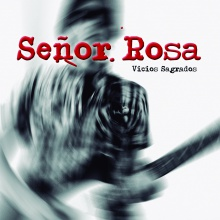 Señor Rosa -- 06.- Vicios sagrados