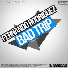 (GAMR023) Fernando Rodriguez - Bad Trip (Original Mix)
