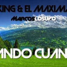 J King & El Maximan - Cuando Cuando (Marcos Losuyo Remix)