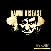 Ney Kaztro - Damn Disease (Original Mix)
