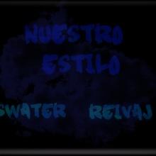 Swater ft. Reivaj - Nuestro estilo