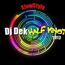 DJ DeK  (( Half Knot ))