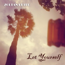 Zoltan Peter - Let yourself