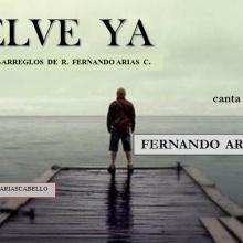 VUELVE YA ( de R.fernando Arias C.) canta FERNANDO ARIAS