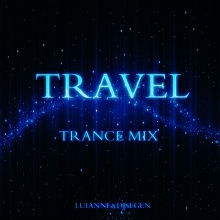 Travel Trance Mix (Luianne&Djsegen)