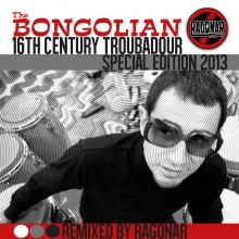 16th Century Troubadour (The Bongolian) Special Edition 2013