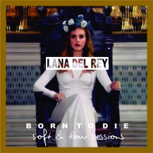 Born To Die (Soft & Low Sessions)