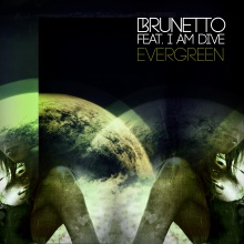 Brunetto feat. I AM DIVE - Evergreen