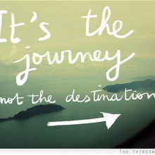 It's the Journey not the destination