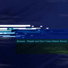 Airwave - People Just Don't Care (Adaris Remix)(Preview)