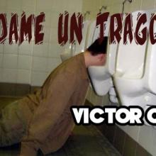 DAME UN TRAGO (VICTOR G)
