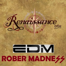 Rober Madness - Renaissance (Original mix) DEMO