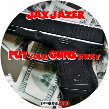 Jax Jazer - Put Your Guns Away