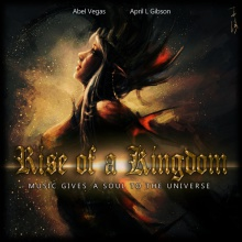Abel Vegas - Rise of a Kingdom (feat. April L. Gibson)