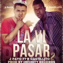 J-Payo Ft. D{Castillito - La Vi Pasar 2