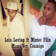 Luis Loving ft. Mister Filin- Mami Ven Conmigo