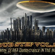 DUB STEP VOL.5 Danny Dj AKA Dannytrance iN ThE MiX