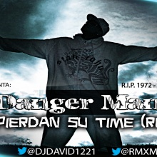 Danger Man - No Pierdan Su Time (Remix)