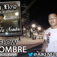 Aiken Flow - Tu nombre (Prod. djDavid1221)