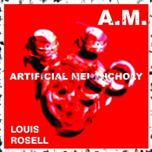 A.M. (Artificial Melancholy)