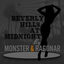 Beverly Hills at midnight (Ragonar - Monster)